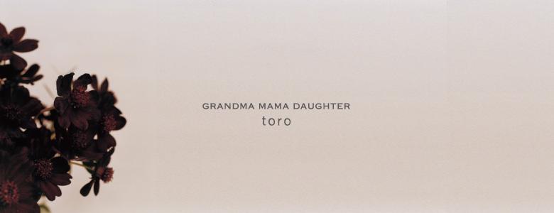 GRANDMA MAMA DAUGHTER toro