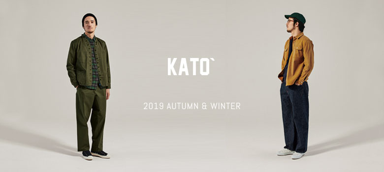 KATO`/ AAA 2019 AUTUMN WINTER